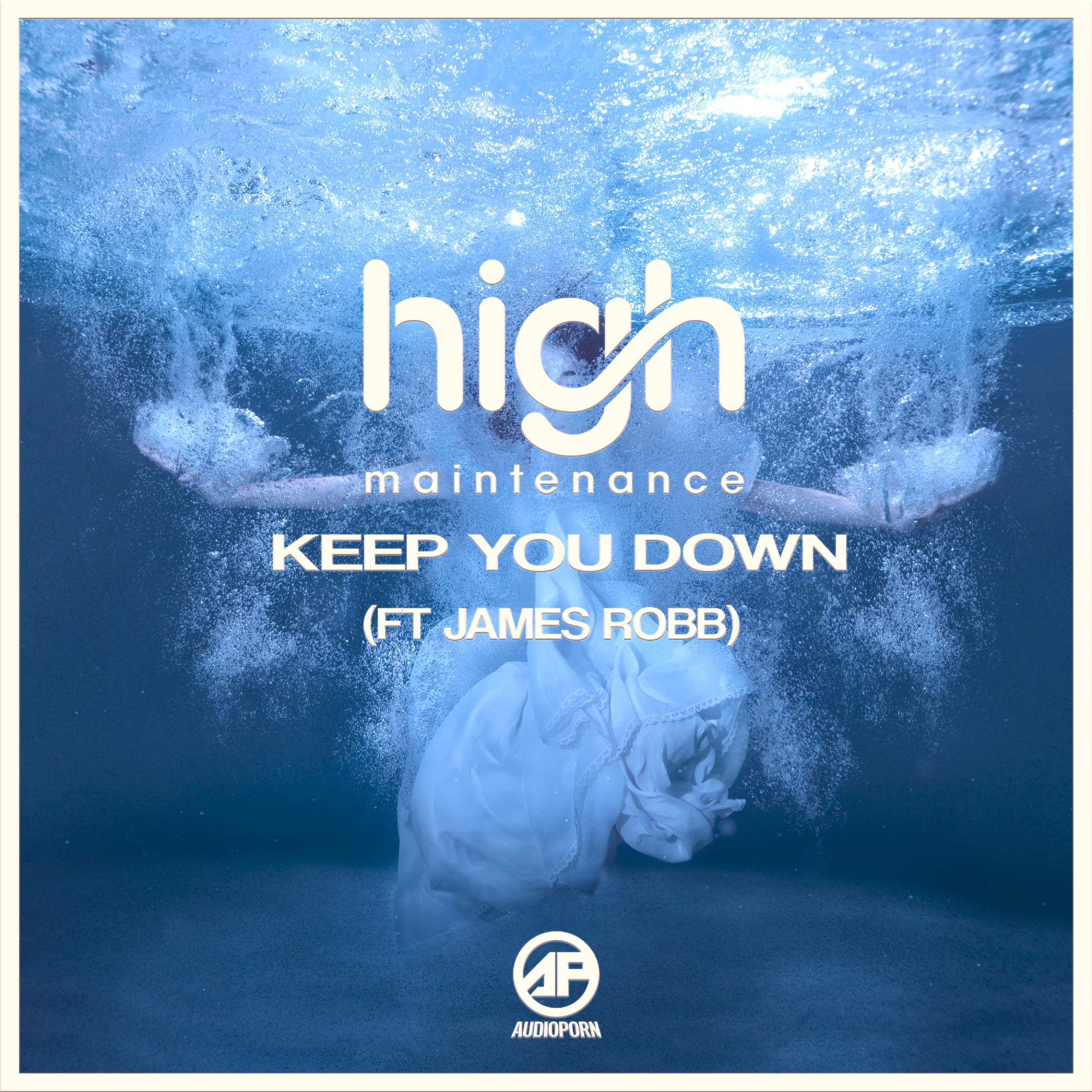 HIGH MAINTENANCE - KEEP YOU DOWN [APORN074]